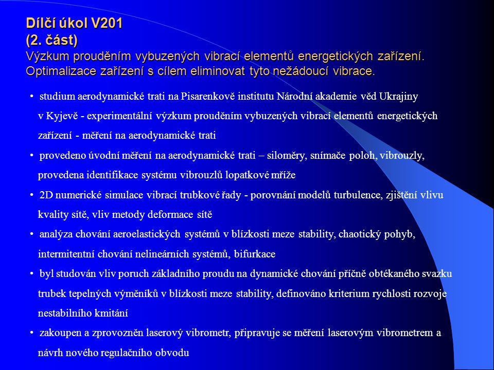 Dílčí úkol V201 (2.část) Výzkum prouděním vybuzených vibrací elementů energetických zařízení.