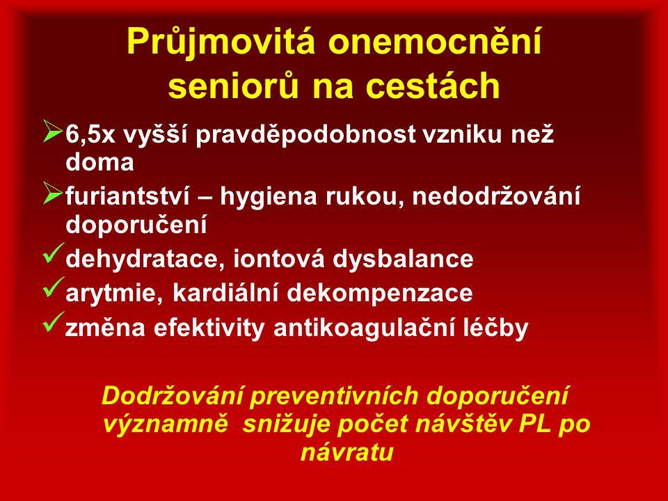 Průjmovitá onemocnění seniorů na cestách  6,5x vyšší pravděpodobnost vzniku než doma  furiantství – hygiena rukou, nedodržování doporučení dehydrata