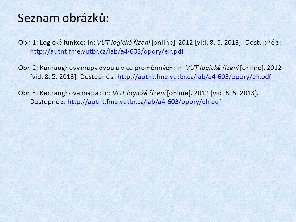 Seznam obrázků: Obr.1: Logické funkce: In: VUT logické řízení [online].