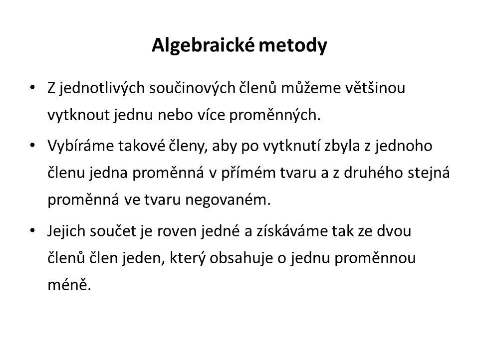 Algebraické metody Z jednotlivých součinových členů můžeme většinou vytknout jednu nebo více proměnných.