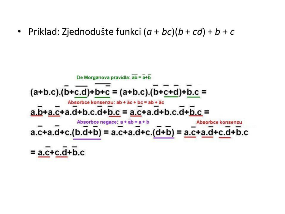 Príklad: Zjednodušte funkci (a + bc)(b + cd) + b + c