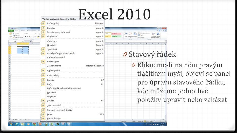 Excel 2010 0 Stavový řádek 0 Klikneme-li na něm pravým tlačítkem myši, objeví se panel pro úpravu stavového řádku, kde můžeme jednotlivé položky upravit nebo zakázat