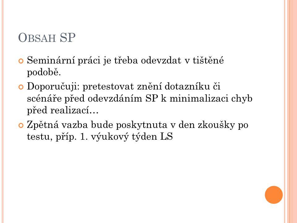 O BSAH SP Seminární práci je třeba odevzdat v tištěné podobě.