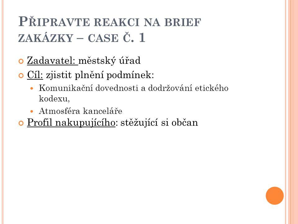 P ŘIPRAVTE REAKCI NA BRIEF ZAKÁZKY – CASE Č.