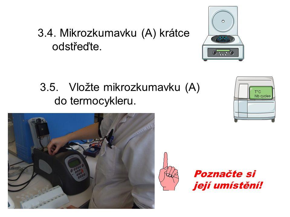 3.4. Mikrozkumavku (A) krátce odstřeďte. 3.5.Vložte mikrozkumavku (A) do termocykleru.