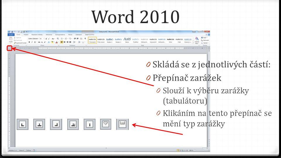 Word 2010 0 Skládá se z jednotlivých částí: 0 Pás nástrojů Rychlý přístup 0 Obsahuje nejčastěji používané příkazy 0 Lze jej modifikovat 0 Je vždy přístupný (zobrazen)