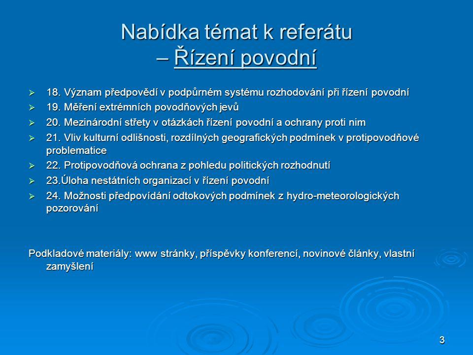 4 Nabídka témat k referátu – Teoretický popis a praktická řešení problémů na vodním toku  1.