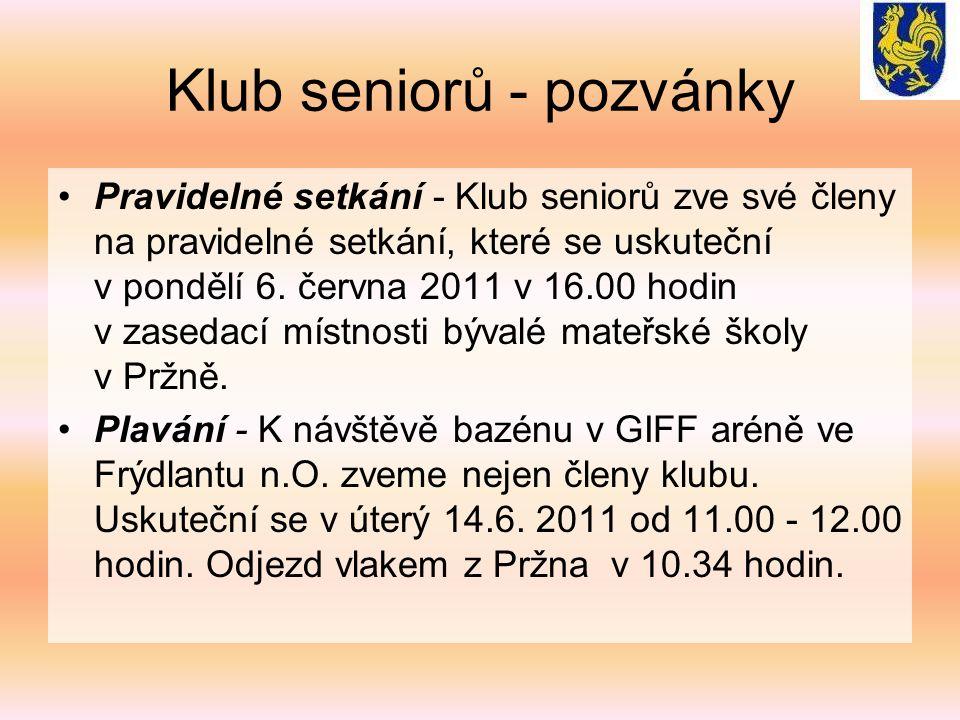 Klub seniorů - pozvánky Pravidelné setkání - Klub seniorů zve své členy na pravidelné setkání, které se uskuteční v pondělí 6.