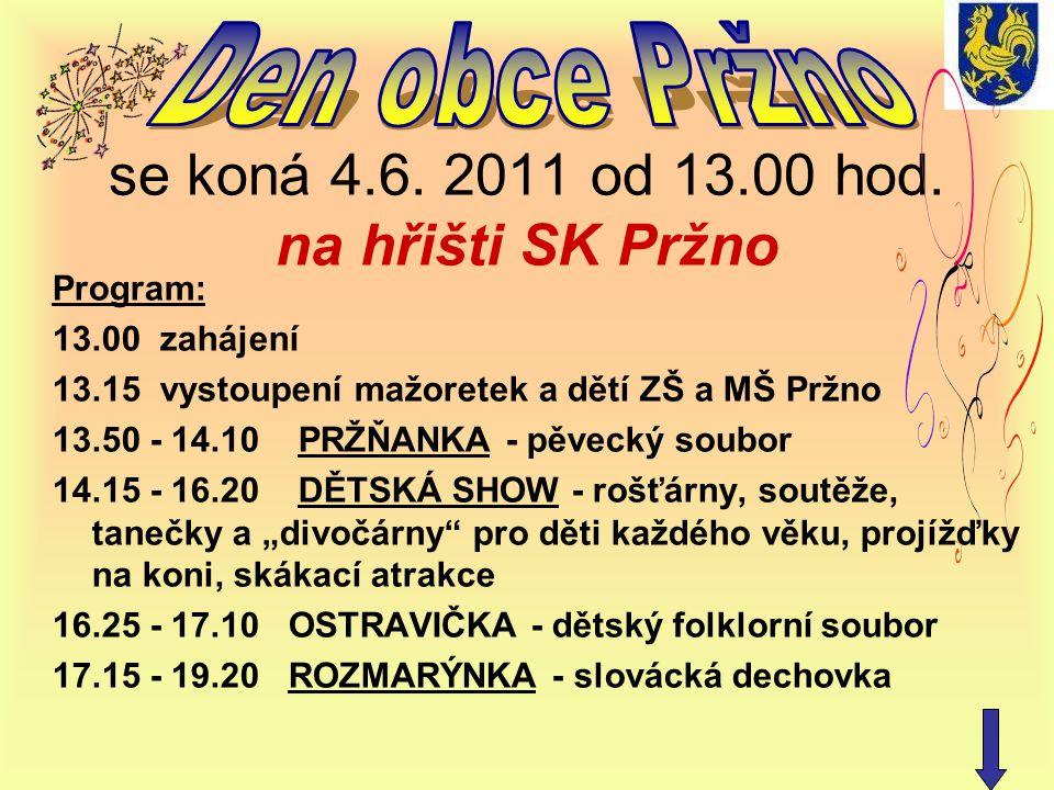 se koná 4.6. 2011 od 13.00 hod.
