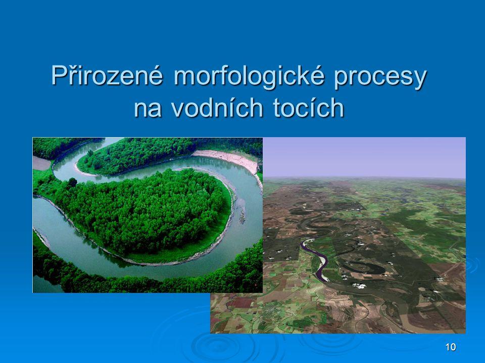 10 Přirozené morfologické procesy na vodních tocích