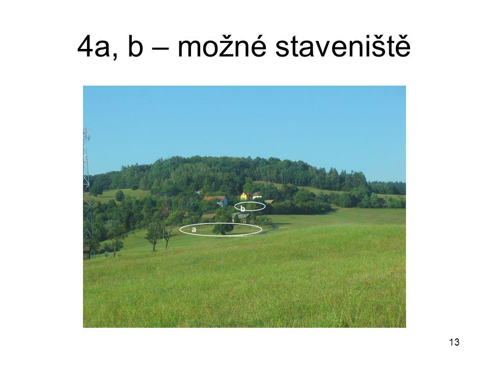 4a, b – možné staveniště 13
