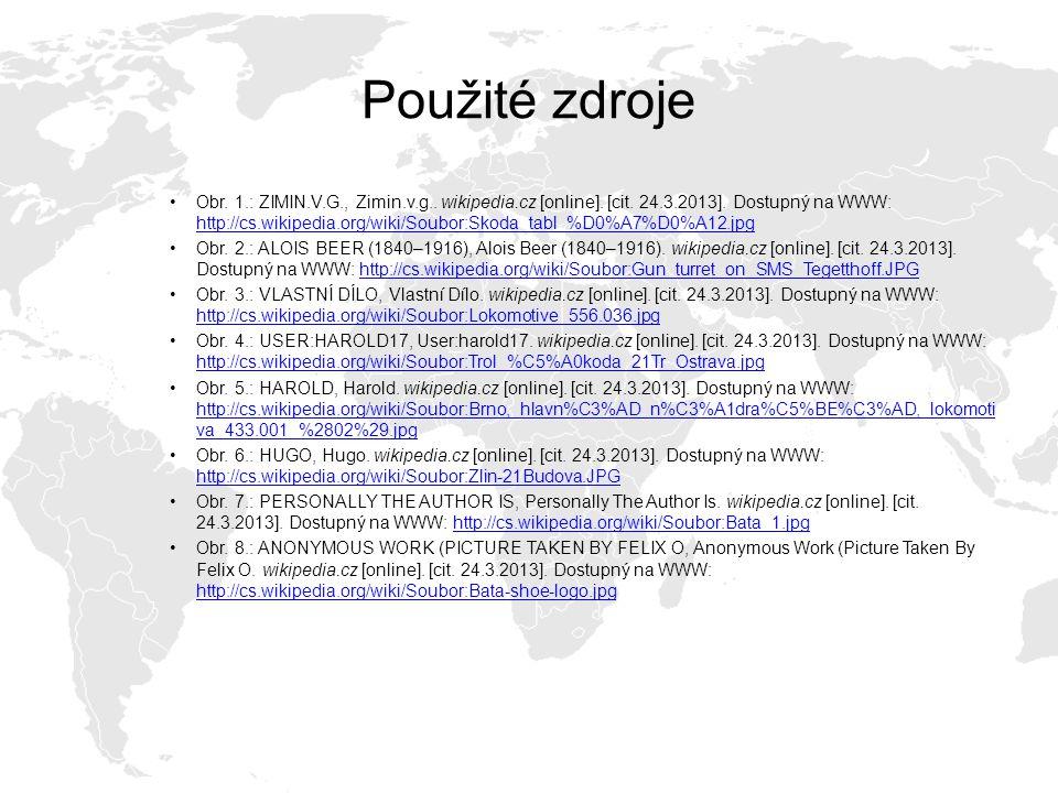 Použité zdroje Obr. 1.: ZIMIN.V.G., Zimin.v.g.. wikipedia.cz [online]. [cit. 24.3.2013]. Dostupný na WWW: http://cs.wikipedia.org/wiki/Soubor:Skoda_ta