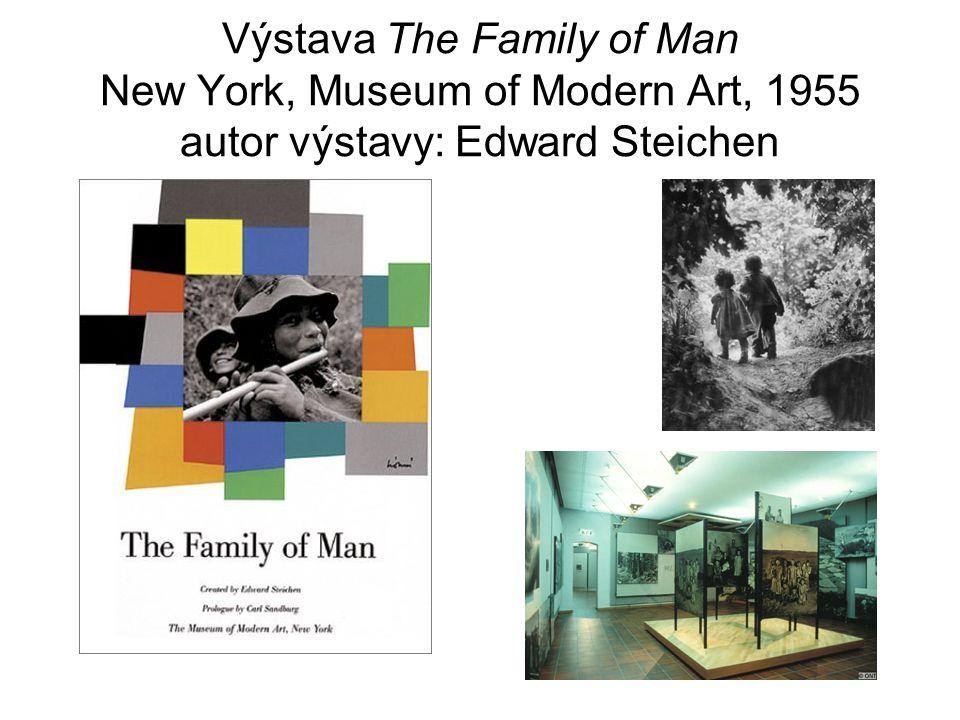 Výstava The Family of Man New York, Museum of Modern Art, 1955 autor výstavy: Edward Steichen