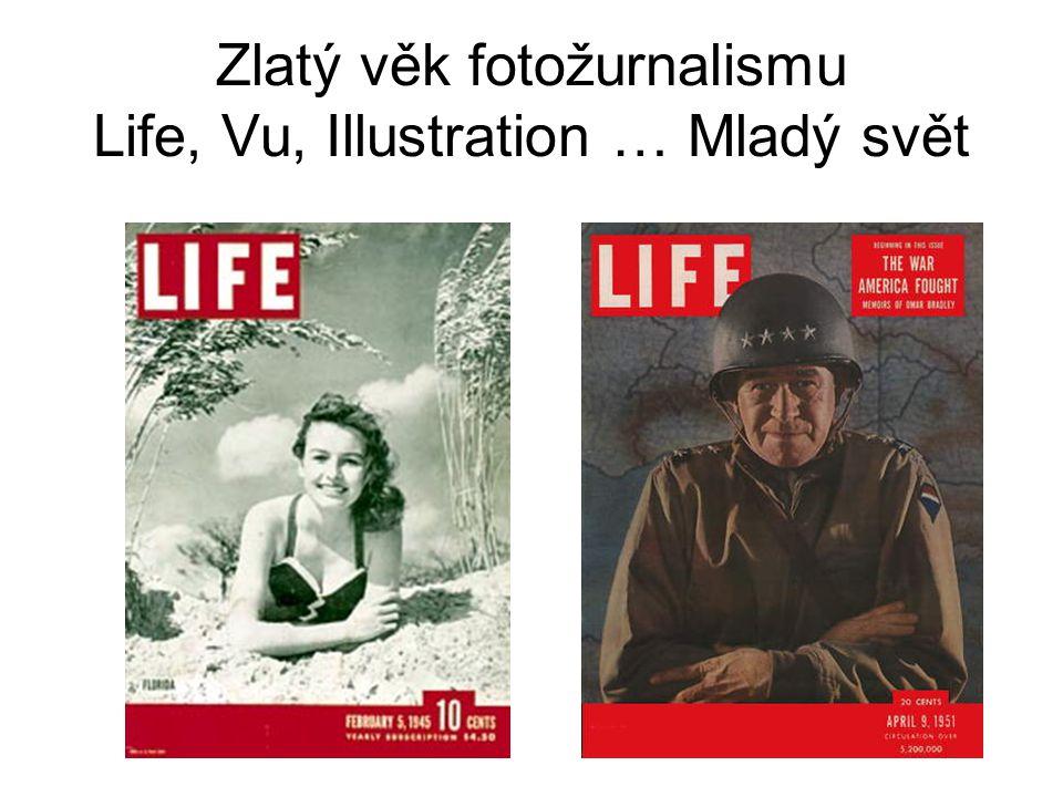 Zlatý věk fotožurnalismu Life, Vu, Illustration … Mladý svět