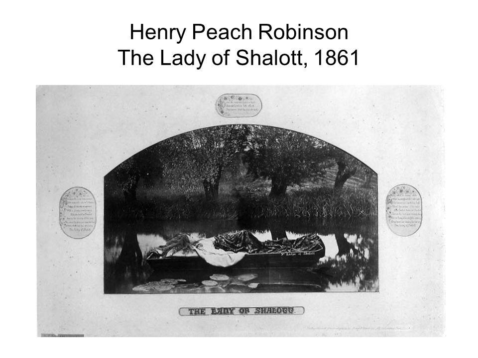 Henry Peach Robinson The Lady of Shalott, 1861
