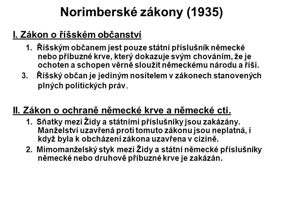 Norimberské zákony (1935) I. Zákon o říšském občanství 1. Říšským občanem jest pouze státní příslušník německé nebo příbuzné krve, který dokazuje svý
