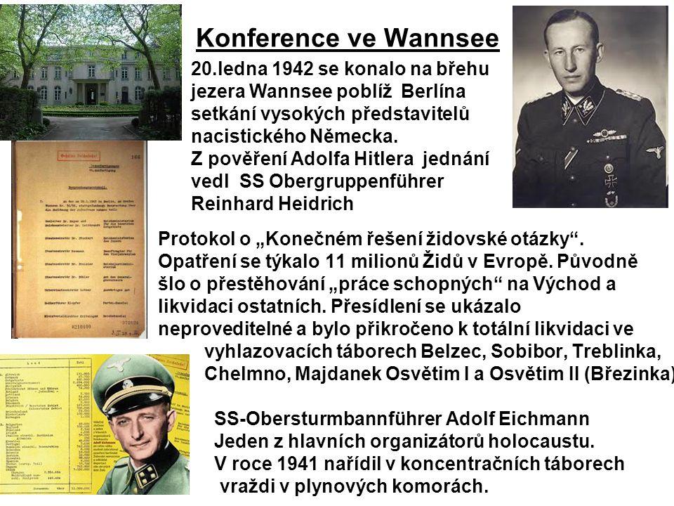 """Konference ve Wannsee Protokol o """"Konečném řešení židovské otázky"""". Opatření se týkalo 11 milionů Židů v Evropě. Původně šlo o přestěhování """"práce sch"""