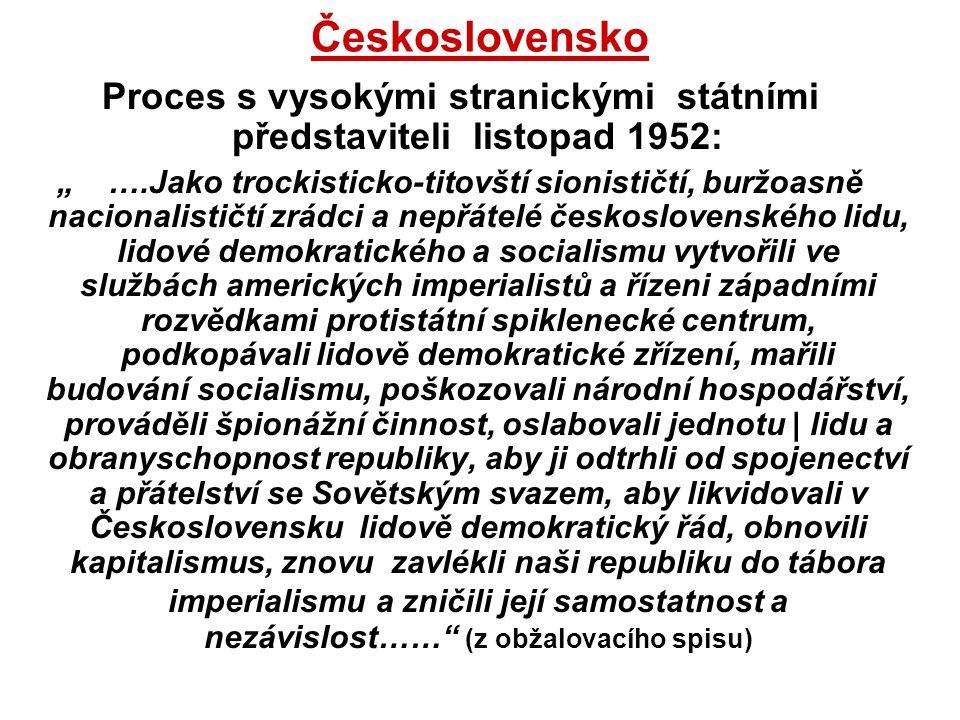 """Československo Proces s vysokými stranickými státními představiteli listopad 1952: """" ….Jako trockisticko-titovští sionističtí, buržoasně nacionalistič"""
