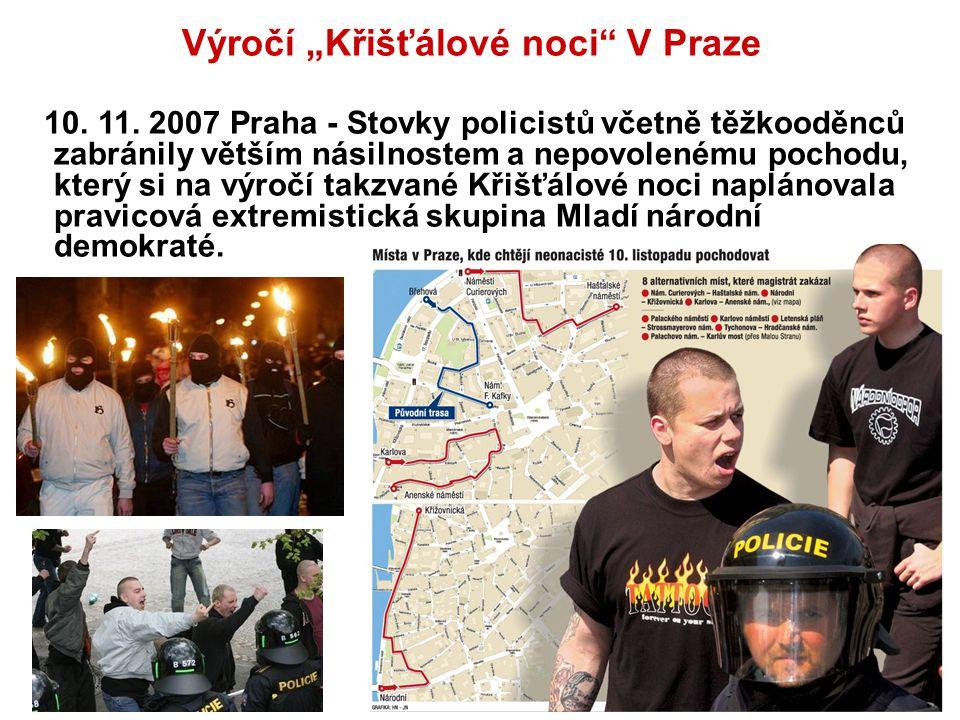 """Výročí """"Křišťálové noci"""" V Praze 10. 11. 2007 Praha - Stovky policistů včetně těžkooděnců zabránily větším násilnostem a nepovolenému pochodu, který s"""