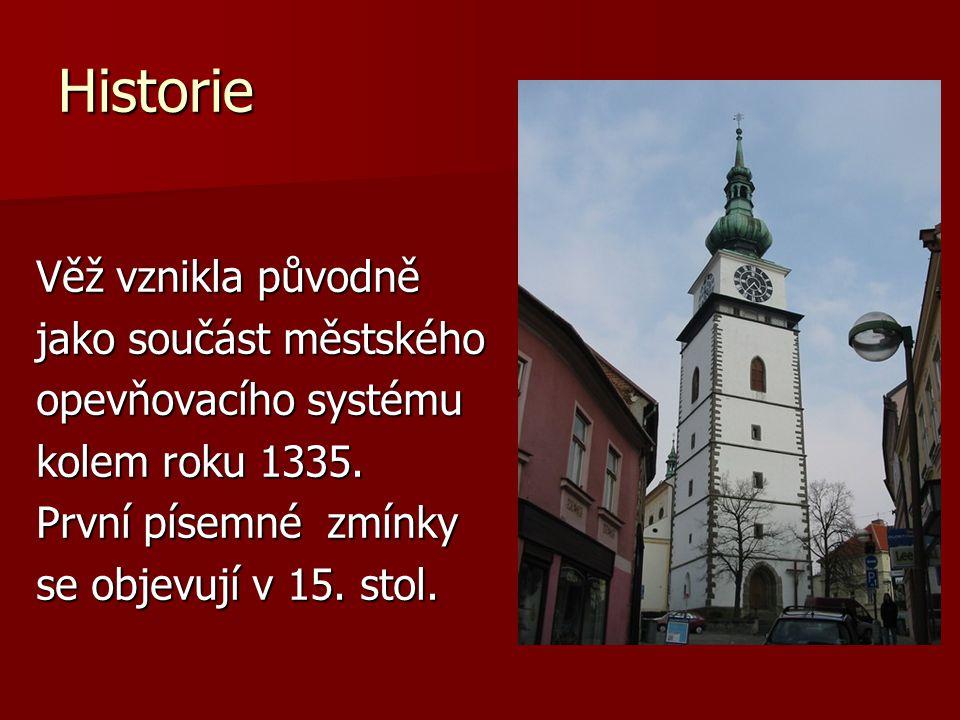 Historie Věž vznikla původně jako součást městského opevňovacího systému kolem roku 1335.