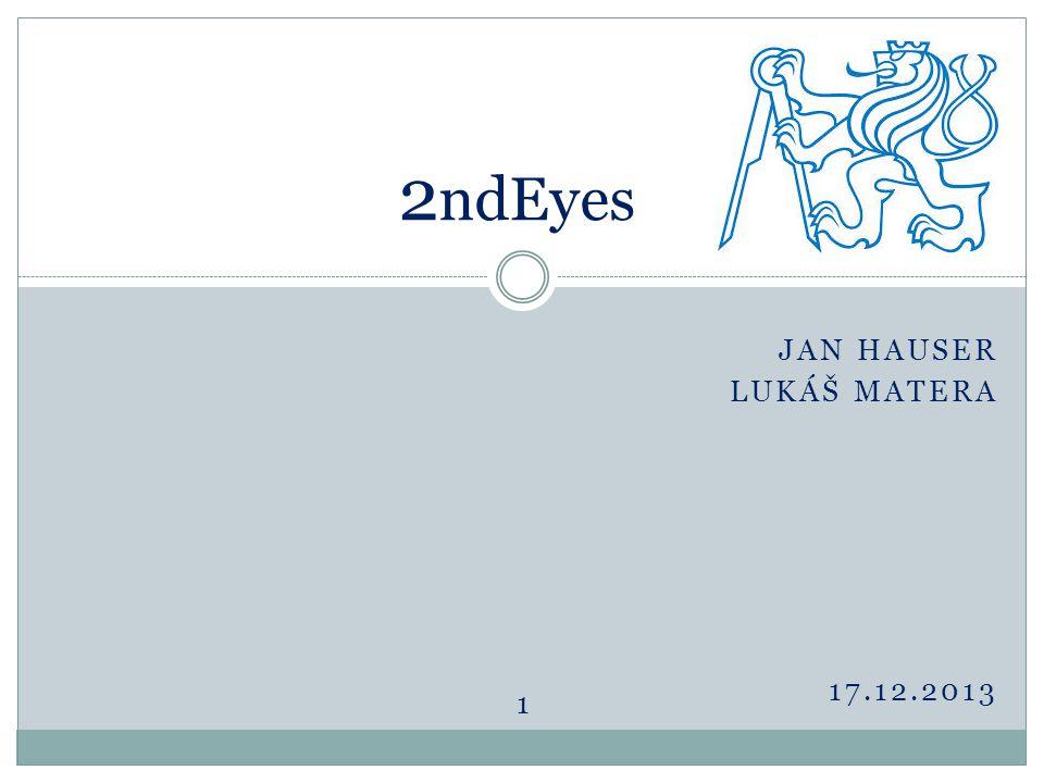 JAN HAUSER LUKÁŠ MATERA 17.12.2013 2 ndEyes 1