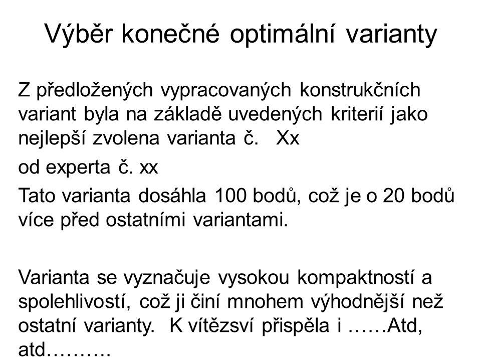 Výběr konečné optimální varianty Z předložených vypracovaných konstrukčních variant byla na základě uvedených kriterií jako nejlepší zvolena varianta č.