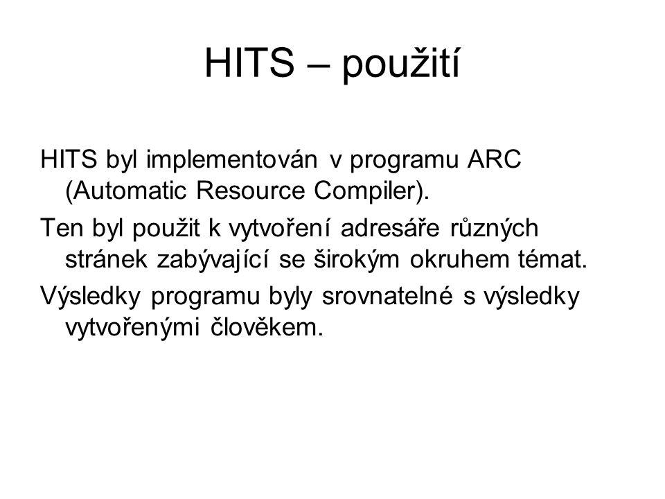 HITS – použití HITS byl implementován v programu ARC (Automatic Resource Compiler). Ten byl použit k vytvoření adresáře různých stránek zabývající se