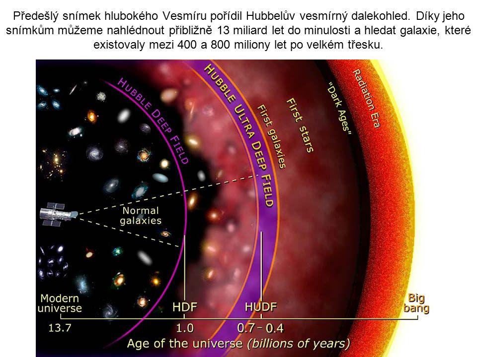 Předešlý snímek hlubokého Vesmíru pořídil Hubbelův vesmírný dalekohled. Díky jeho snímkům můžeme nahlédnout přibližně 13 miliard let do minulosti a hl