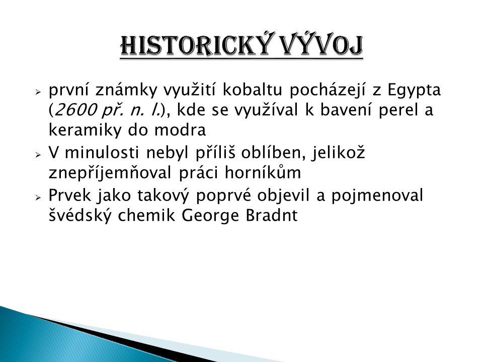  první známky využití kobaltu pocházejí z Egypta (2600 př. n. l.), kde se využíval k bavení perel a keramiky do modra  V minulosti nebyl příliš oblí
