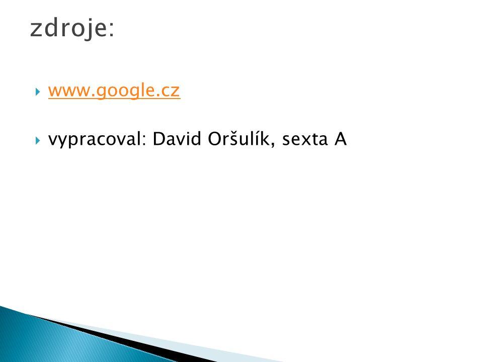  www.google.cz www.google.cz  vypracoval: David Oršulík, sexta A