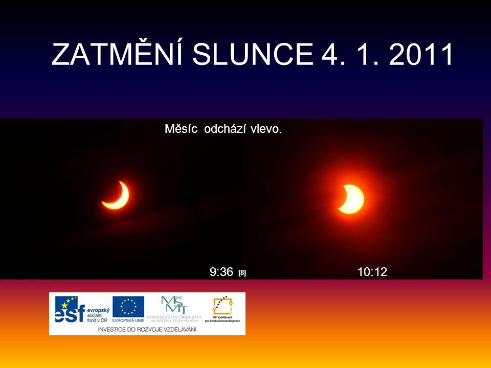 [8][8] 9:3610:12 ZATMĚNÍ SLUNCE 4. 1. 2011 Měsíc odchází vlevo.