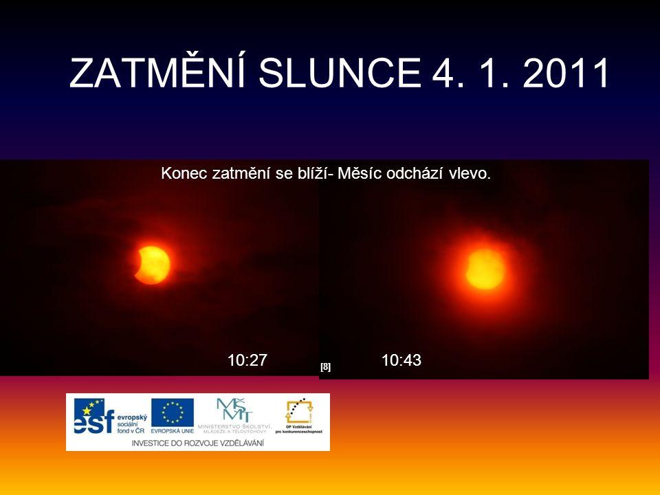 [8][8] 10:2710:43 ZATMĚNÍ SLUNCE 4. 1. 2011 Konec zatmění se blíží- Měsíc odchází vlevo.