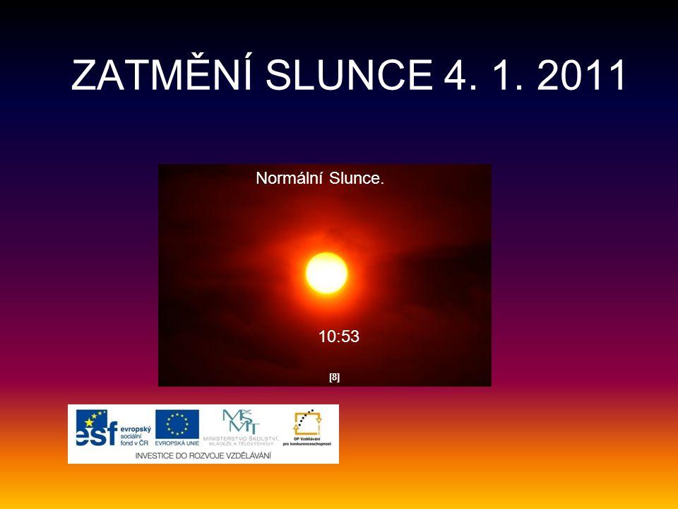 [8][8] 10:53 ZATMĚNÍ SLUNCE 4. 1. 2011 Normální Slunce.