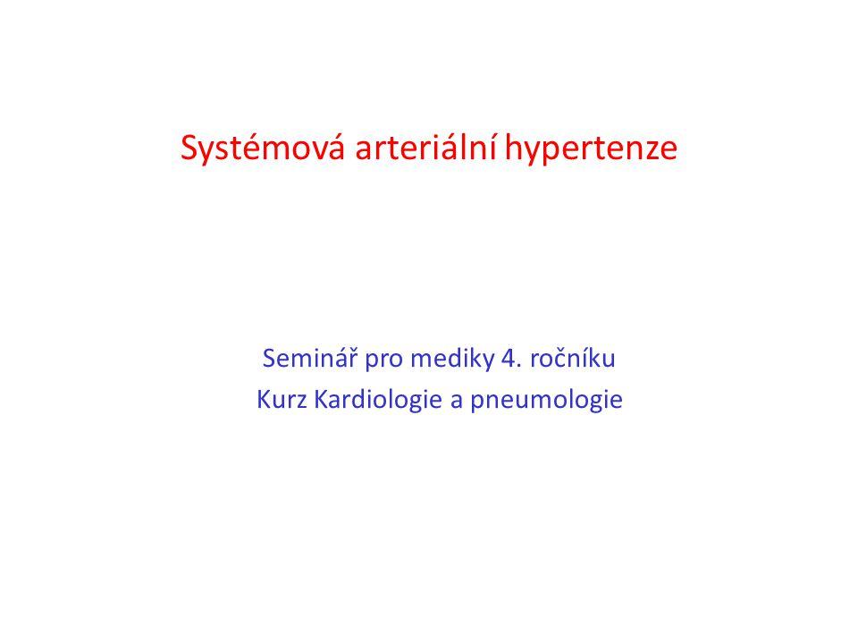 Systémová arteriální hypertenze Seminář pro mediky 4. ročníku Kurz Kardiologie a pneumologie