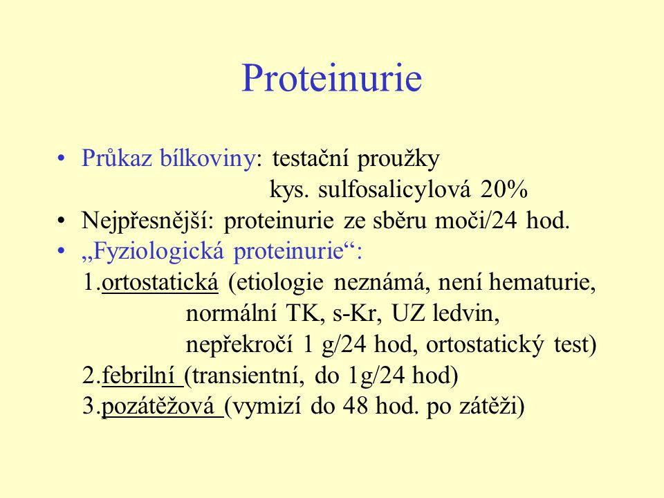 Proteinurie Průkaz bílkoviny: testační proužky kys.