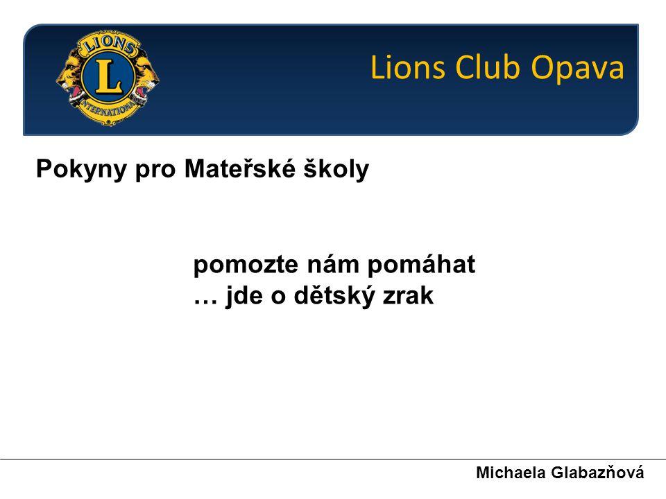 Pokyny pro Mateřské školy Michaela Glabazňová 1.MŠ informuje rodiče dětí o projektu Lions Eye – Zdravá očka a důležitosti zrakového vyšetření.