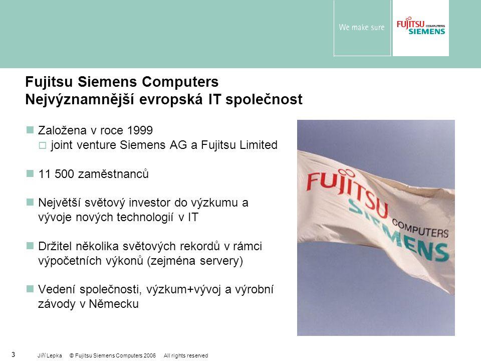 Jiří Lepka © Fujitsu Siemens Computers 2006 All rights reserved 14 Možnost financování PrimeRENT, SchoolRENT PrimeRENT, SchoolRENT = operativní leasing, vztah uživatel – FSC  FSC  SWS  Vaše firma  uživatel FSC  po ukončení platnosti smlouvy garantujeme prodej zařízení uživateli Nabídka financování od 150 000Kč je velmi zajímavá pro hodně zákazníků, pokud ji prodejce chápe a umí nabídnout: Vybavení společnosti s 50 zaměstnanci: Server, páska, storage, zálohovací SW, operační systém:  cena 200 000 Kč  měsíční splátka 5 500Kč, v rámci nákladů této společnosti zanedbatelná částka (0,3% celkových měsíčních výdajů)  možnost odkupu zařízení po skončení operativního leasingu  