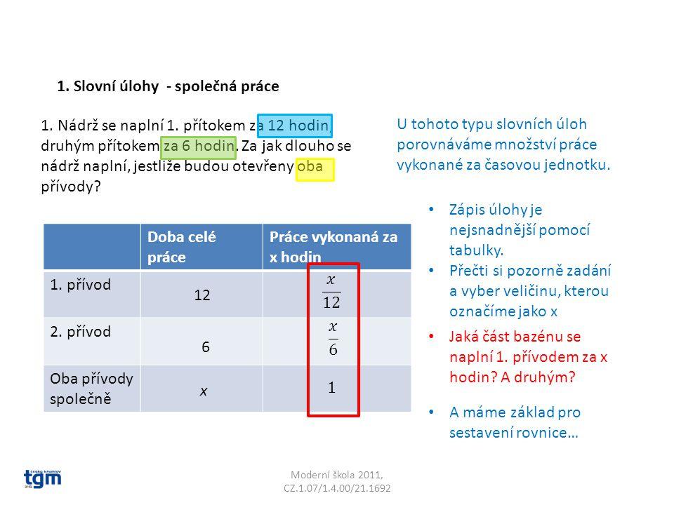 Moderní škola 2011, CZ.1.07/1.4.00/21.1692 1. Slovní úlohy - společná práce 1.