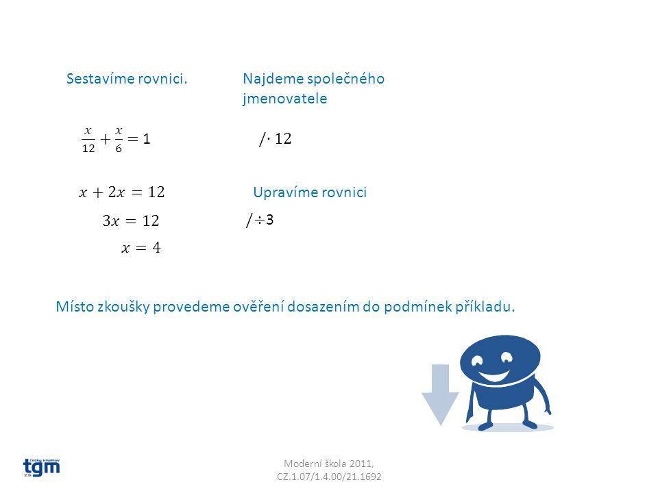Moderní škola 2011, CZ.1.07/1.4.00/21.1692 Sestavíme rovnici.