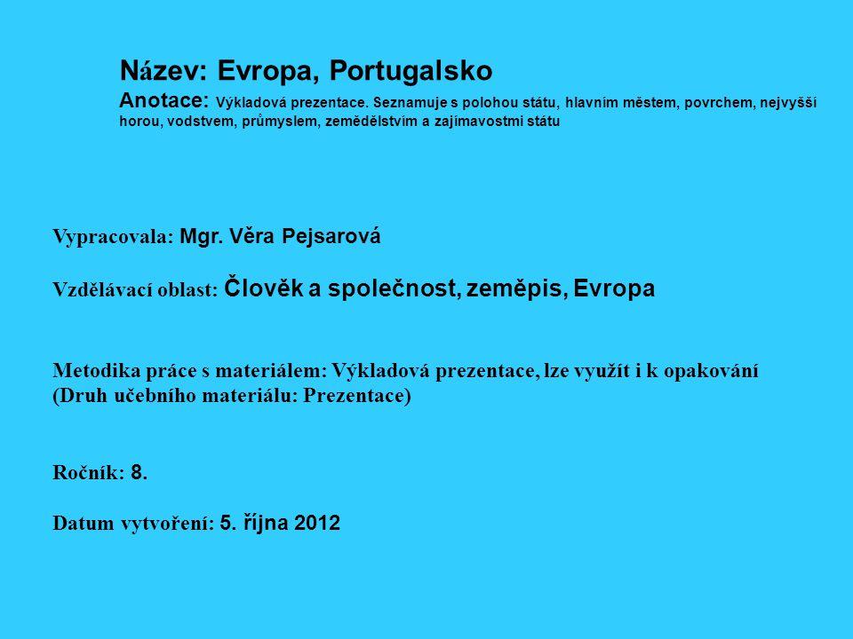 N á zev: Evropa, Portugalsko Anotace: Výkladová prezentace.