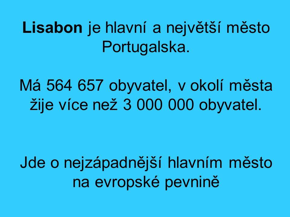 Lisabon je hlavní a největší město Portugalska.