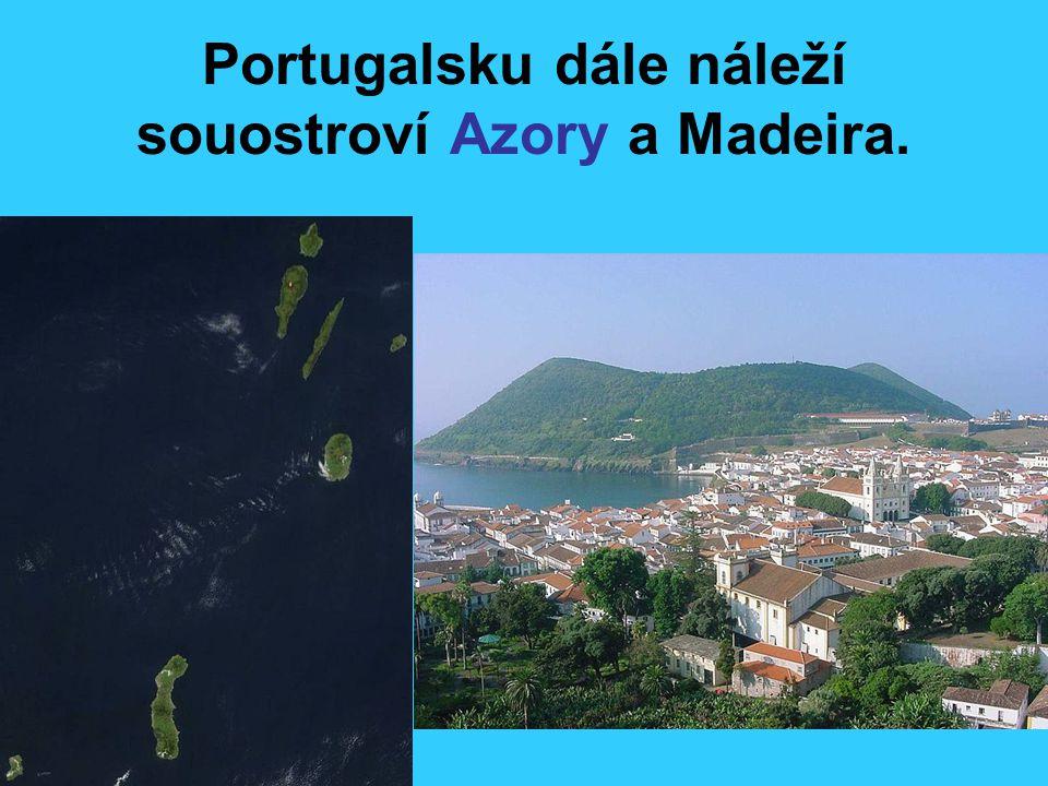 Portugalsku dále náleží souostroví Azory a Madeira.