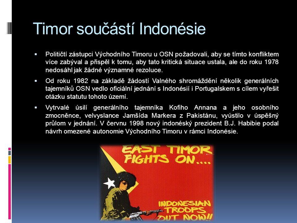 Timor součástí Indonésie  Političtí zástupci Východního Timoru u OSN požadovali, aby se tímto konfliktem více zabýval a přispěl k tomu, aby tato krit