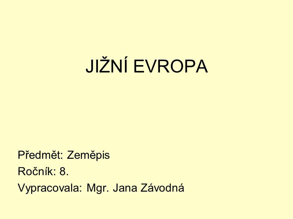 Předmět: Zeměpis Ročník: 8. Vypracovala: Mgr. Jana Závodná