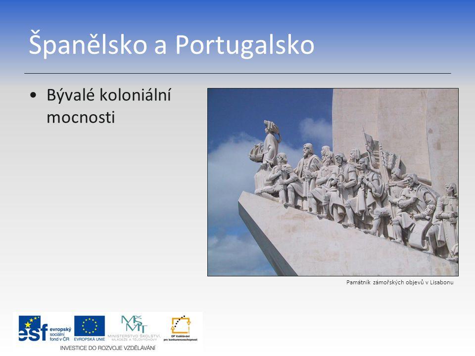 Španělsko a Portugalsko Bývalé koloniální mocnosti Památník zámořských objevů v Lisabonu
