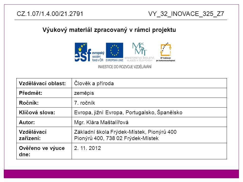 Anotace: výukový materiál vytvořen jako prezentace v aplikaci Microsoft PowerPoint pro využití není nutné připojení na internet Evropa, jižní Evropa, Španělsko, Portugalsko