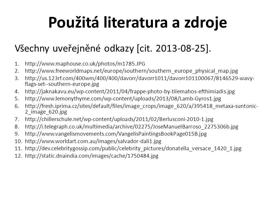 Použitá literatura a zdroje Všechny uveřejněné odkazy [cit. 2013-08-25]. 1.http://www.maphouse.co.uk/photos/m1785.JPG 2.http://www.freeworldmaps.net/e