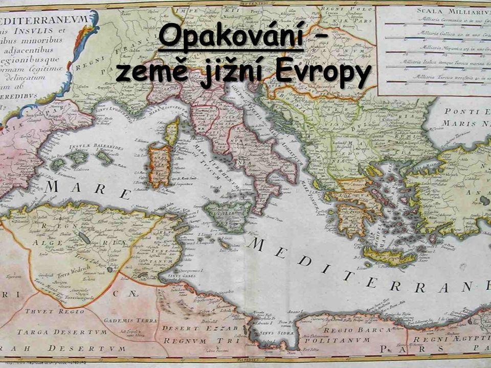 Opakování – země jižní Evropy http://www.maphouse.co.uk/photos/m1785.JPG