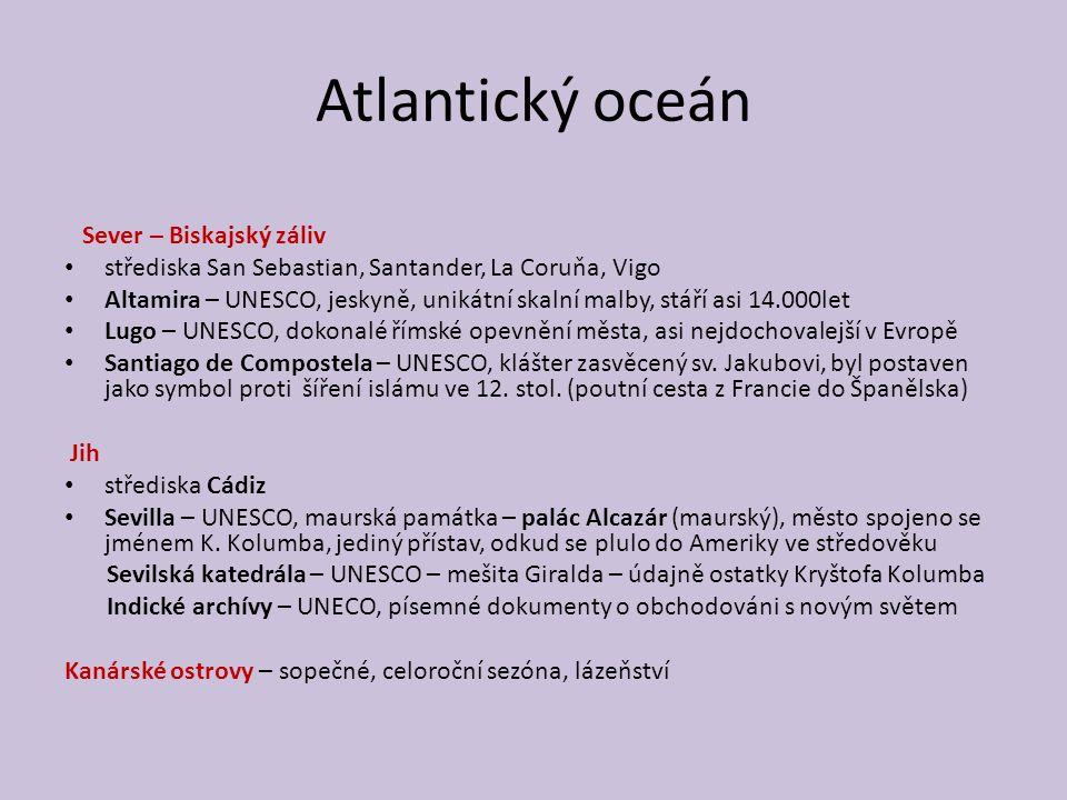 Atlantický oceán Sever – Biskajský záliv střediska San Sebastian, Santander, La Coruňa, Vigo Altamira – UNESCO, jeskyně, unikátní skalní malby, stáří asi 14.000let Lugo – UNESCO, dokonalé římské opevnění města, asi nejdochovalejší v Evropě Santiago de Compostela – UNESCO, klášter zasvěcený sv.