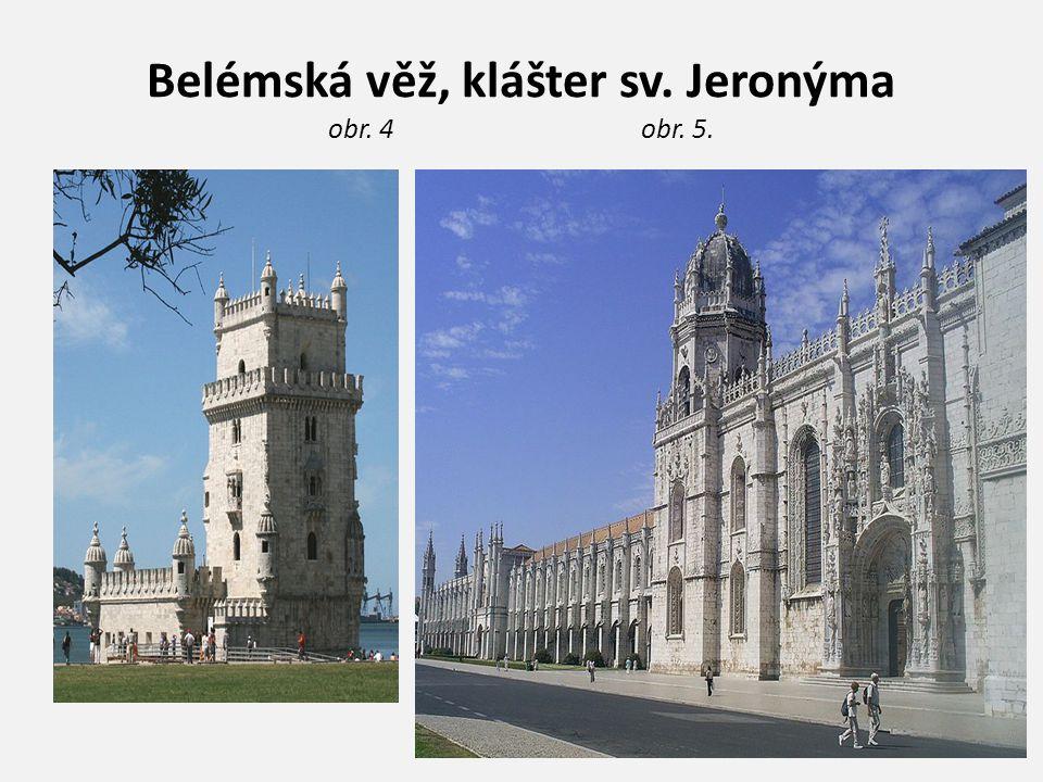 Belémská věž, klášter sv. Jeronýma obr. 4 obr. 5.